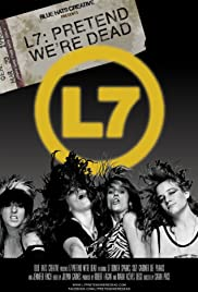 L7: Pretend We're Dead 2017 poster