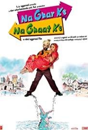 Na Ghar Ke Na Ghaat Ke (2010) cover