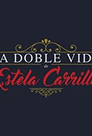 La doble vida de Estela Carrillo (2017) cover