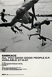 Embrace: All You Good Good People 1997 poster