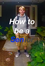 How to Be a Senior 2018 poster