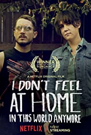 I Don't Feel at Home in This World Anymore. 2017 poster