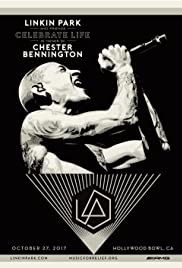Linkin Park and Friends: Celebrate Life in Honor of Chester Bennington (2017) cover