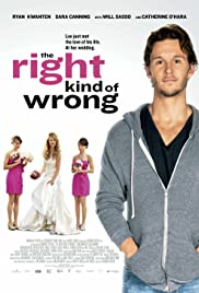 The Right Kind of Wrong 2013 poster