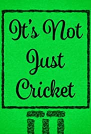 It's Not Just Cricket (2018) cover